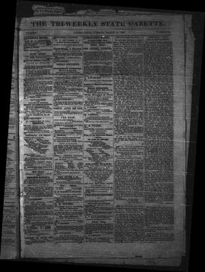 Primary view of object titled 'The Tri-Weekly State Gazette. (Austin, Tex.), Vol. 1, No. 15, Ed. 1 Tuesday, March 13, 1866'.