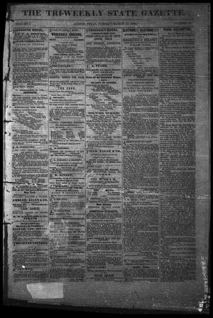 Primary view of object titled 'The Tri-Weekly State Gazette. (Austin, Tex.), Vol. 1, No. 18, Ed. 1 Tuesday, March 20, 1866'.