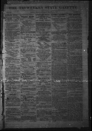 Primary view of object titled 'The Tri-Weekly State Gazette. (Austin, Tex.), Vol. 1, No. 20, Ed. 1 Saturday, March 24, 1866'.