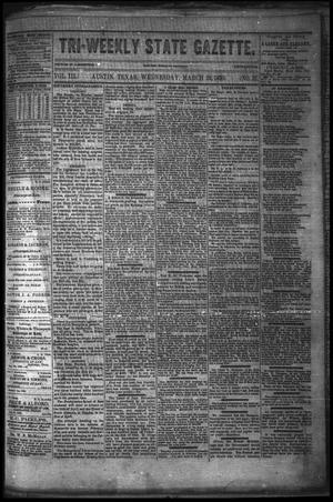 Primary view of object titled 'Tri-Weekly State Gazette. (Austin, Tex.), Vol. 3, No. 21, Ed. 1 Wednesday, March 23, 1870'.
