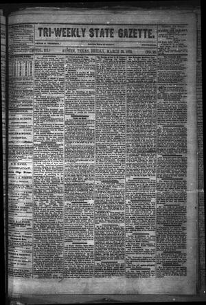 Primary view of object titled 'Tri-Weekly State Gazette. (Austin, Tex.), Vol. 3, No. 22, Ed. 1 Friday, March 25, 1870'.
