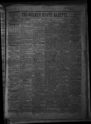 Primary view of object titled 'Tri-Weekly State Gazette. (Austin, Tex.), Vol. 3, No. 24, Ed. 1 Wednesday, March 30, 1870'.