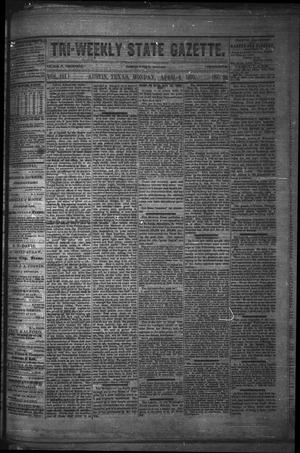 Tri-Weekly State Gazette. (Austin, Tex.), Vol. 3, No. 29, Ed. 1 Monday, April 4, 1870