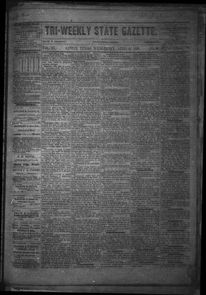 Primary view of object titled 'Tri-Weekly State Gazette. (Austin, Tex.), Vol. 3, No. 30, Ed. 1 Wednesday, April 6, 1870'.
