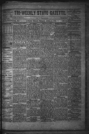 Primary view of object titled 'Tri-Weekly State Gazette. (Austin, Tex.), Vol. 3, No. 31, Ed. 1 Friday, April 8, 1870'.