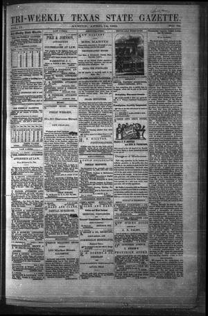 Primary view of object titled 'Tri-Weekly Texas State Gazette. (Austin, Tex.), Vol. 2, No. 58, Ed. 1 Wednesday, April 14, 1869'.