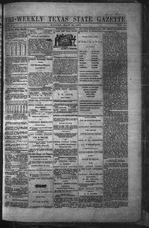 Primary view of object titled 'Tri-Weekly Texas State Gazette. (Austin, Tex.), Vol. 2, No. 74, Ed. 1 Friday, May 21, 1869'.