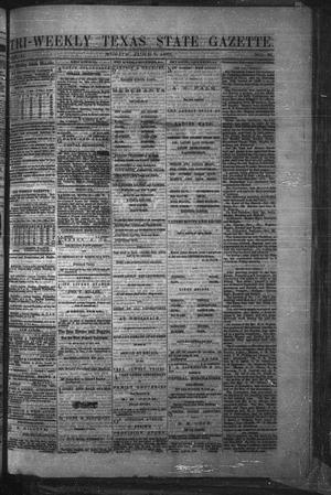 Primary view of object titled 'Tri-Weekly Texas State Gazette. (Austin, Tex.), Vol. 2, No. 81, Ed. 1 Monday, June 7, 1869'.