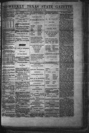 Primary view of object titled 'Tri-Weekly Texas State Gazette. (Austin, Tex.), Vol. 2, No. 88, Ed. 1 Wednesday, June 23, 1869'.