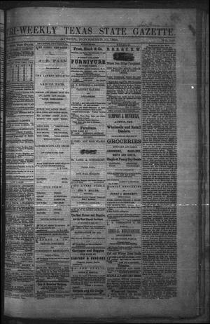 Primary view of object titled 'Tri-Weekly Texas State Gazette. (Austin, Tex.), Vol. 2, No. 148, Ed. 1 Wednesday, November 10, 1869'.