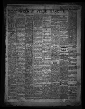 Primary view of object titled 'Weekly State Gazette. (Austin, Tex.), Vol. 29, No. 30, Ed. 1 Saturday, April 13, 1878'.