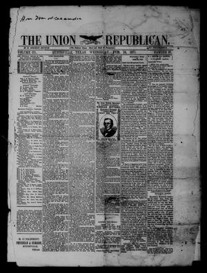 Primary view of object titled 'The Union Republican. (Huntsville, Tex.), Vol. 3, No. 27, Ed. 1 Wednesday, February 15, 1871'.
