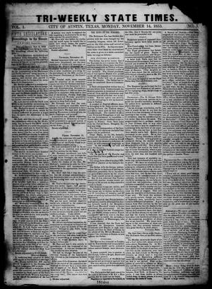 Primary view of object titled 'Tri-Weekly State Times. (Austin, Tex.), Vol. 1, No. 1, Ed. 1 Monday, November 14, 1853'.