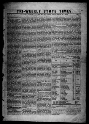 Primary view of object titled 'Tri-Weekly State Times. (Austin, Tex.), Vol. 1, No. 2, Ed. 1 Wednesday, November 16, 1853'.