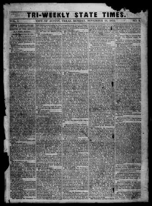 Primary view of object titled 'Tri-Weekly State Times. (Austin, Tex.), Vol. 1, No. 4, Ed. 1 Monday, November 21, 1853'.