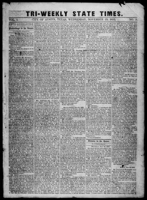 Primary view of object titled 'Tri-Weekly State Times. (Austin, Tex.), Vol. 1, No. 5, Ed. 1 Wednesday, November 23, 1853'.