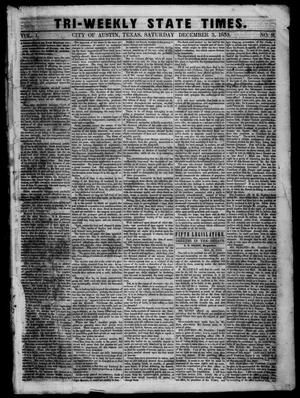 Primary view of object titled 'Tri-Weekly State Times. (Austin, Tex.), Vol. 1, No. 9, Ed. 1 Saturday, December 3, 1853'.