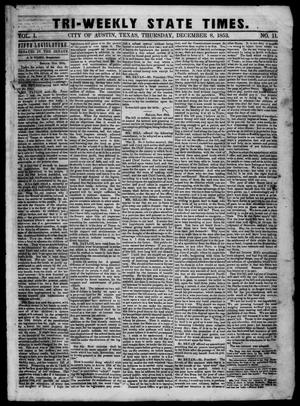 Primary view of object titled 'Tri-Weekly State Times. (Austin, Tex.), Vol. 1, No. 11, Ed. 1 Thursday, December 8, 1853'.