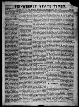 Primary view of object titled 'Tri-Weekly State Times. (Austin, Tex.), Vol. 1, No. 20, Ed. 1 Thursday, December 29, 1853'.