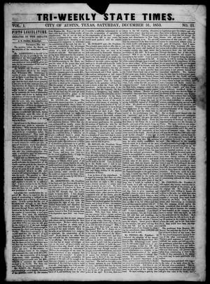 Primary view of object titled 'Tri-Weekly State Times. (Austin, Tex.), Vol. 1, No. 21, Ed. 1 Saturday, December 31, 1853'.