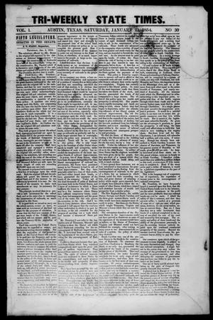 Primary view of object titled 'Tri-Weekly State Times. (Austin, Tex.), Vol. 1, No. 30, Ed. 1 Saturday, January 21, 1854'.