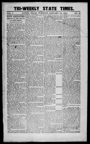 Primary view of Tri-Weekly State Times. (Austin, Tex.), Vol. 1, No. 31, Ed. 1 Tuesday, January 24, 1854
