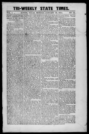 Primary view of object titled 'Tri-Weekly State Times. (Austin, Tex.), Vol. 1, No. 34, Ed. 1 Monday, January 30, 1854'.