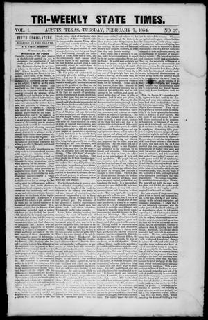 Primary view of object titled 'Tri-Weekly State Times. (Austin, Tex.), Vol. 1, No. 37, Ed. 1 Tuesday, February 7, 1854'.