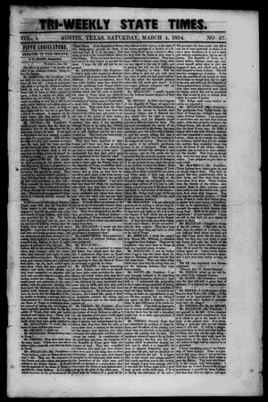 Primary view of object titled 'Tri-Weekly State Times. (Austin, Tex.), Vol. 1, No. 47, Ed. 1 Saturday, March 4, 1854'.