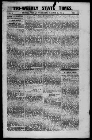 Primary view of object titled 'Tri-Weekly State Times. (Austin, Tex.), Vol. 1, No. 48, Ed. 1 Tuesday, March 7, 1854'.