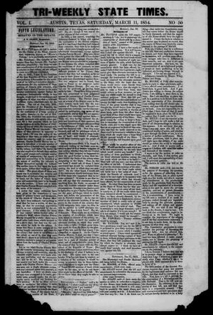Primary view of object titled 'Tri-Weekly State Times. (Austin, Tex.), Vol. 1, No. 50, Ed. 1 Saturday, March 11, 1854'.