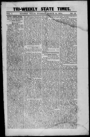 Primary view of object titled 'Tri-Weekly State Times. (Austin, Tex.), Vol. 1, No. 51, Ed. 1 Tuesday, March 14, 1854'.