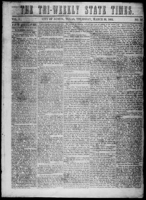 Primary view of object titled 'The Tri-Weekly State Times. (Austin, Tex.), Vol. 1, No. 58, Ed. 1 Thursday, March 30, 1854'.