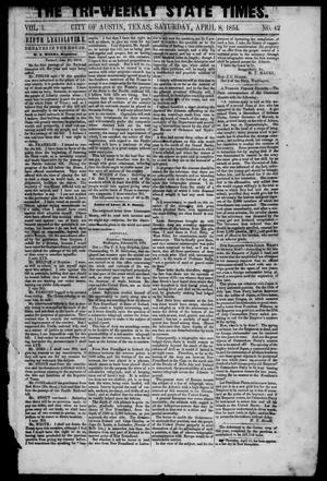 Primary view of object titled 'The Tri-Weekly State Times. (Austin, Tex.), Vol. 1, No. 62, Ed. 1 Saturday, April 8, 1854'.