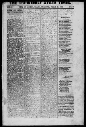Primary view of object titled 'The Tri-Weekly State Times. (Austin, Tex.), Vol. 1, No. 63, Ed. 1 Tuesday, April 11, 1854'.