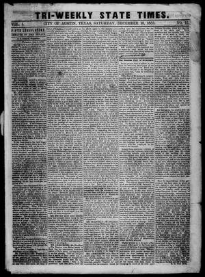 Primary view of object titled 'Tri-Weekly State Times. (Austin, Tex.), Vol. 1, No. 12, Ed. 1 Saturday, December 10, 1853'.
