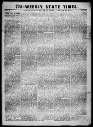 Primary view of object titled 'Tri-Weekly State Times. (Austin, Tex.), Vol. 1, No. 25, Ed. 1 Tuesday, January 10, 1854'.