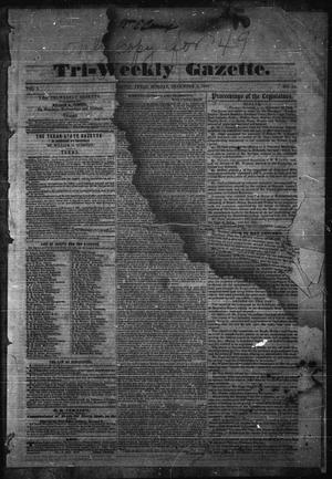 Primary view of object titled 'Tri-Weekly Gazette. (Austin, Tex.), Vol. 1, No. 12, Ed. 1 Monday, December 3, 1849'.