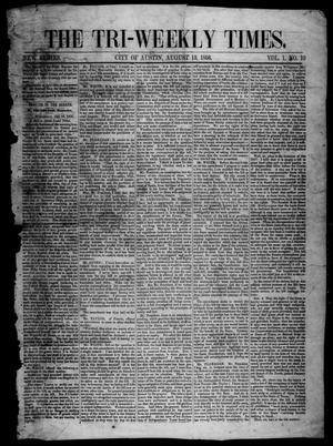 Primary view of object titled 'The Tri-Weekly Times. (Austin, Tex.), Vol. 1, No. 10, Ed. 1 Wednesday, August 13, 1856'.