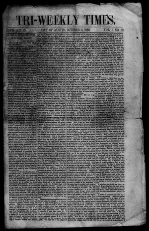 The Tri-Weekly Times. (Austin, Tex.), Vol. 1, No. 32, Ed. 1 Friday, October 3, 1856