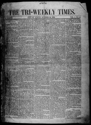 The Tri-Weekly Times. (Austin, Tex.), Vol. 1, No. 41, Ed. 1 Friday, October 24, 1856
