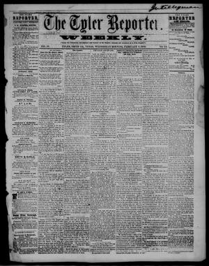 Primary view of object titled 'The Tyler Reporter. Weekly. (Tyler, Tex.), Vol. 4, No. 24, Ed. 1 Wednesday, February 9, 1859'.
