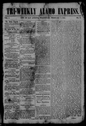 Primary view of object titled 'Tri-Weekly Alamo Express. (San Antonio, Tex.), Vol. 1, No. 3, Ed. 1 Friday, February 8, 1861'.