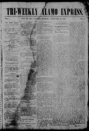 Tri-Weekly Alamo Express. (San Antonio, Tex.), Vol. 1, No. 4, Ed. 1 Monday, February 11, 1861