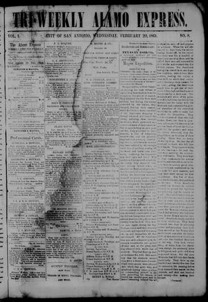 Primary view of object titled 'Tri-Weekly Alamo Express. (San Antonio, Tex.), Vol. 1, No. 8, Ed. 1 Wednesday, February 20, 1861'.