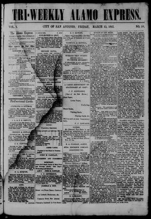Primary view of object titled 'Tri-Weekly Alamo Express. (San Antonio, Tex.), Vol. 1, No. 18, Ed. 1 Friday, March 15, 1861'.