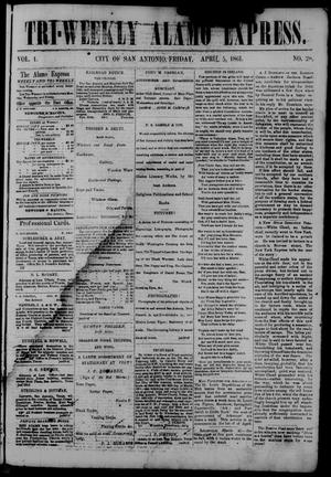 Primary view of object titled 'Tri-Weekly Alamo Express. (San Antonio, Tex.), Vol. 1, No. 28, Ed. 1 Friday, April 5, 1861'.
