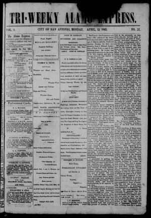 Primary view of object titled 'Tri-Weekly Alamo Express. (San Antonio, Tex.), Vol. 1, No. 32, Ed. 1 Monday, April 15, 1861'.