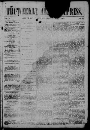 Primary view of object titled 'Tri-Weekly Alamo Express. (San Antonio, Tex.), Vol. 1, No. 39, Ed. 1 Wednesday, May 1, 1861'.