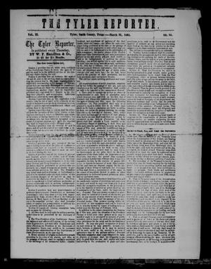Primary view of object titled 'The Tyler Reporter (Tyler, Tex.), Vol. 9, No. 14, Ed. 1 Thursday, March 31, 1864'.